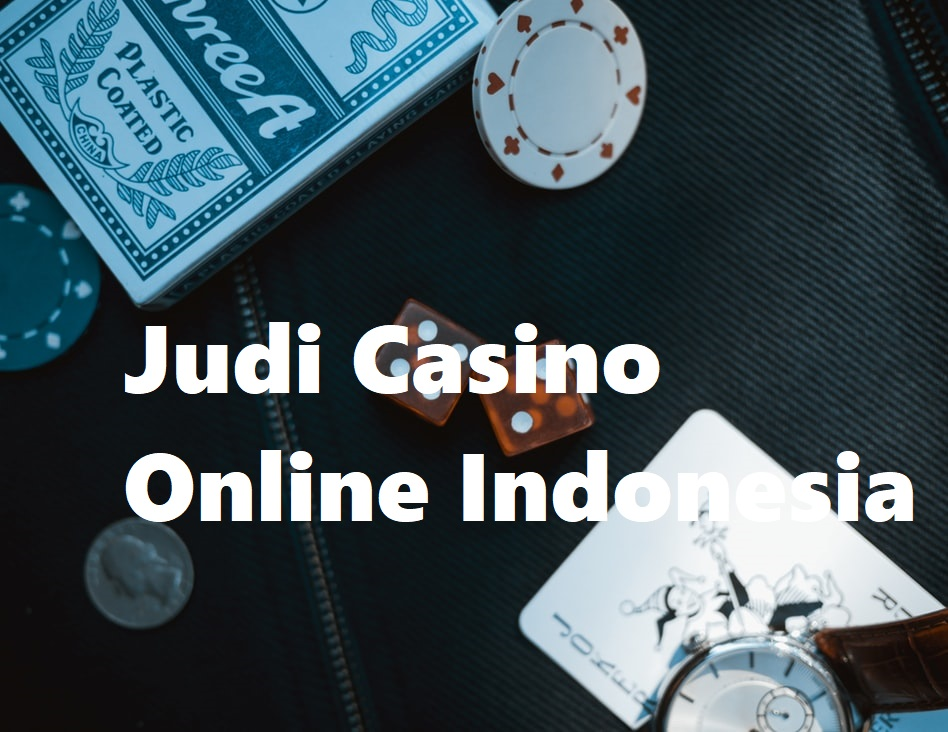 Judi Casino Online Indonesia