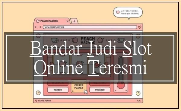 Bandar Judi Slot Online Teresmi