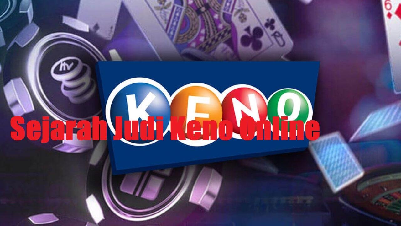 Sejarah Judi Keno Online